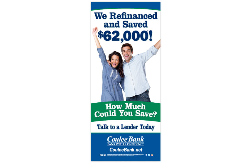 """Coulee Bank """"Refinance and Save"""" In-Branch Banner"""