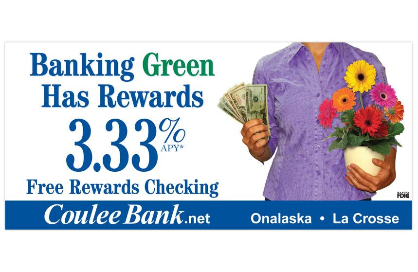 "Coulee Bank ""Banking Green Has Rewards"" Rewards Checking Billboard"