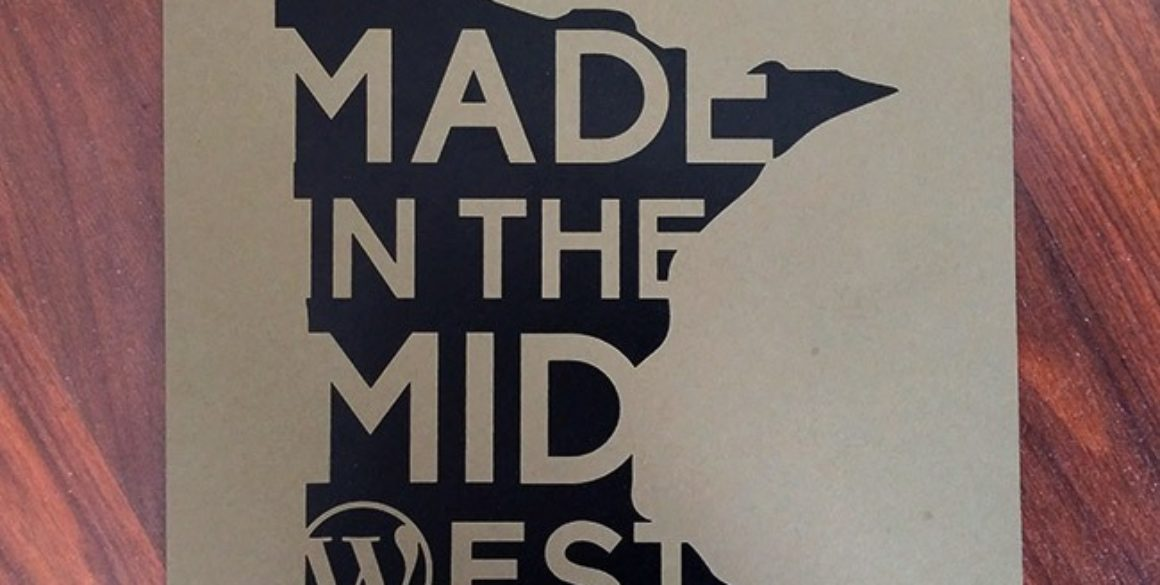 Made in The MidWest - WordCamp Minneapolis 2015