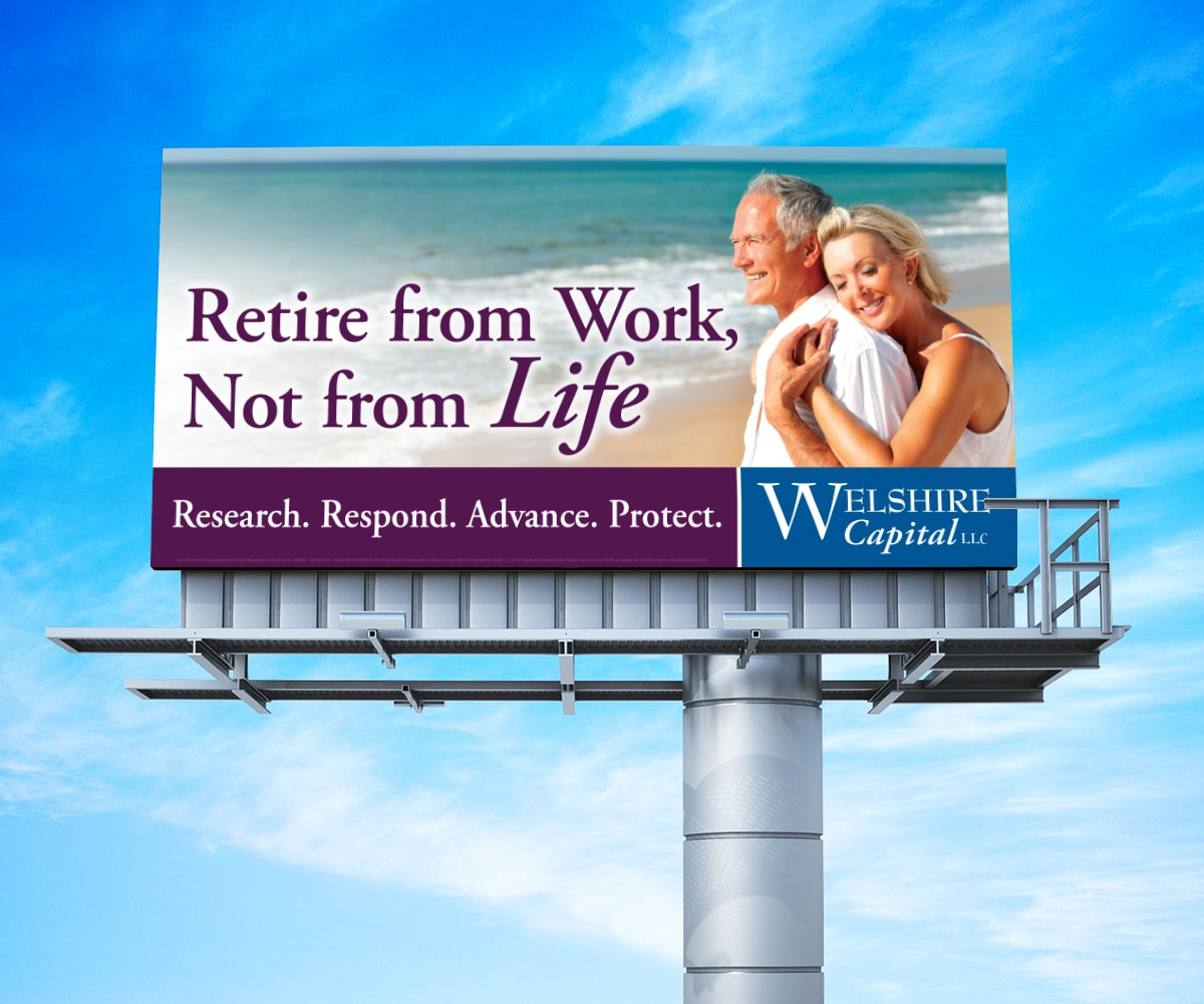 The BLÜ Group Client Work: Welshire Capital - Retire from Work, Not from Life - Billboard