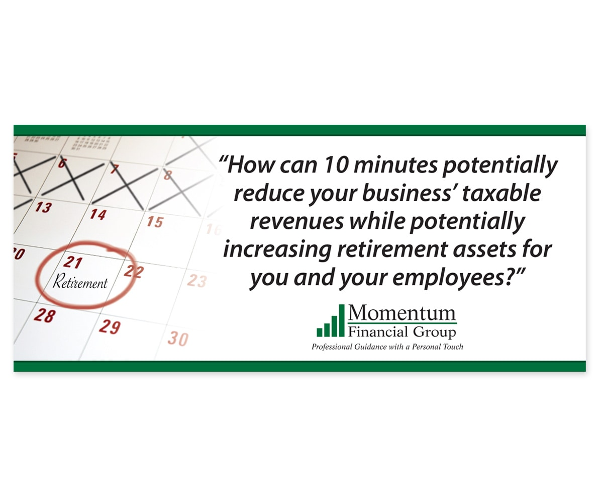 The BLÜ Group Client: Momentum Financial Group - Business Taxes and Retirement Saving - Print Ad